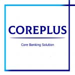 Core Banking Solution – CorePlus