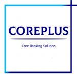 Core Banking Solution – CorePlus